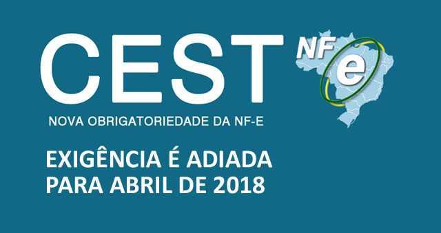 O CEST foi prorrogado para Abril de 2018