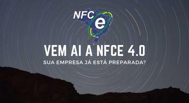 Sua empresa está preparada para a NFCe 4.0?